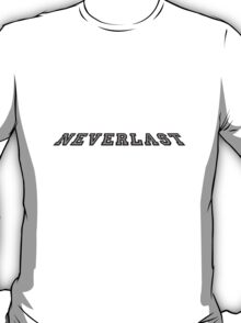 Everlast the distance? ...nah I Neverlast T-Shirt