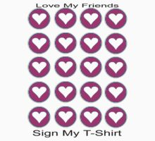 jGibney The MUSEUM Artist Series Hearts Together Love My Friends Sign My T-Shirt  The MUSEUM Red Bubble Gifts by TheMUSEUM