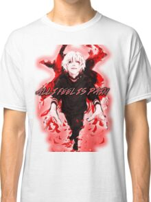 All I Feel Is Pain (Tokyo Ghoul) Classic T-Shirt