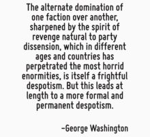 The alternate domination of one faction over another, sharpened by the spirit of revenge natural to party dissension, which in different ages and countries has perpetrated the most horrid enormities, by Quotr