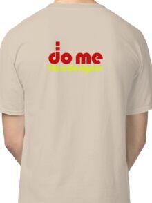 Do Me - I'm a designer Classic T-Shirt