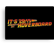 Where's My Hoverboard 2 Canvas Print