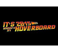 Where's My Hoverboard 2 Photographic Print