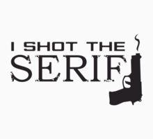 I shot the Serif by CornerOfMyMind