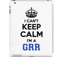 I cant keep calm Im a GRR iPad Case/Skin