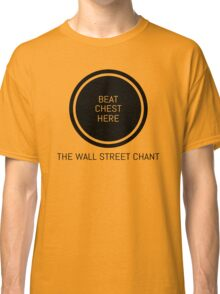 Wolf of Wall Street Chest Thump Shirt Classic T-Shirt