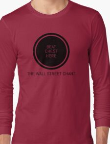 Wolf of Wall Street Chest Thump Shirt Long Sleeve T-Shirt