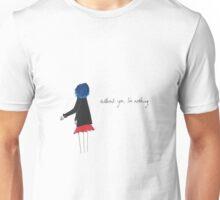Without you, I'm nothing (1) Unisex T-Shirt