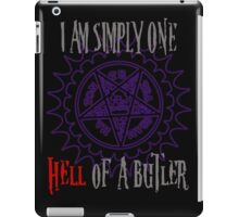 Simply one hell of a butler iPad Case/Skin