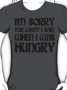 Hungry Apology Funny Geek Nerd T-Shirt