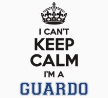 I cant keep calm Im a GUARDO T-Shirt