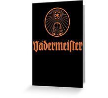 Vadermeister Greeting Card