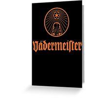 Vadermeister Greeting Card