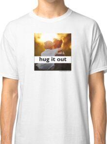 Hug It Out Classic T-Shirt