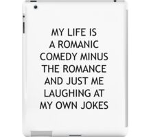 My Life is a Romantic Comedy iPad Case/Skin