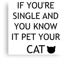Pet Your Cat Canvas Print