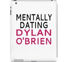 Mentally Dating Dylan O'Brien iPad Case/Skin