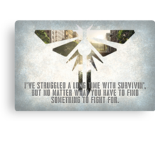 The Last of Us - Something to Fight For. Canvas Print