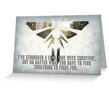 The Last of Us - Something to Fight For. Greeting Card