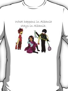What Happens in Albania Stays in Albania T-Shirt