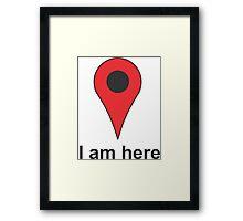 I am here Framed Print