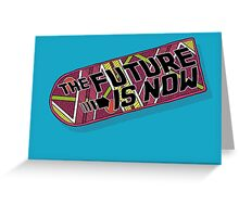 The Future Is Now Greeting Card