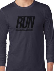 Run Like You Stole Something Long Sleeve T-Shirt