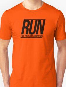 Run Like You Stole Something Unisex T-Shirt
