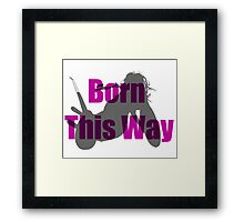 Born This Way Silhouette Framed Print