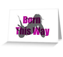 Born This Way Silhouette Greeting Card