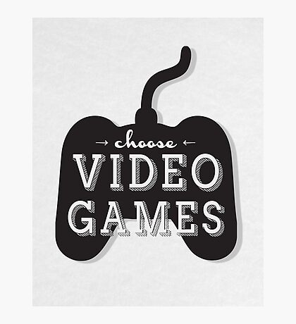 Choose Video Games Photographic Print