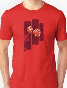 It's the way I roll T-Shirt