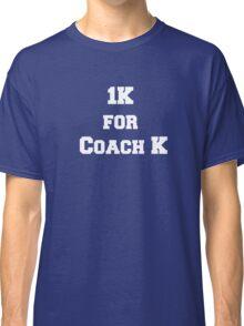 1K for Coach K Classic T-Shirt