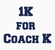1K for Coach K by jdbruegger
