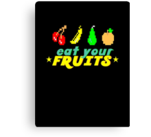 Eat Your Fruits Canvas Print