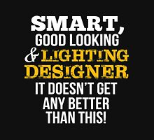 Smart Good Looking Lighting Designer T-shirt T-Shirt