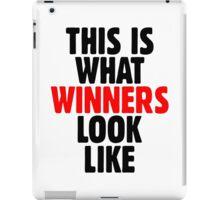 This is what winners look like iPad Case/Skin