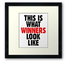 This is what winners look like Framed Print