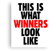This is what winners look like Canvas Print