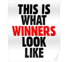 This is what winners look like Poster
