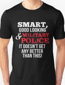 Smart Good Looking Military Police T-shirt T-Shirt