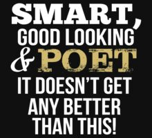 Smart Good Looking Poet T-shirt by musthavetshirts