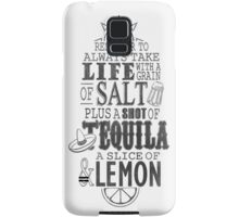 Life is like a bottle of Tequila... Samsung Galaxy Case/Skin