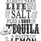 Life is like a bottle of Tequila... by John Medbury (LAZY J Studios)