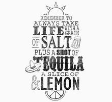Life is like a bottle of Tequila... T-Shirt