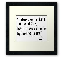 Office hours Framed Print