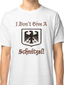 I Don't Give A Schnitzel! Classic T-Shirt