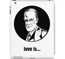 Love Is (Sigmund Freud) iPad Case/Skin