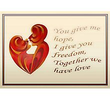 Together We Have Love Greeting Card Photographic Print