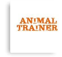 Smart Good Looking Animal Trainer T-shirt Canvas Print